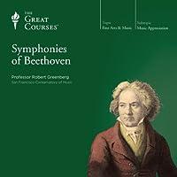 The Symphonies of Beethoven Vortrag von  The Great Courses Gesprochen von: Professor Robert Greenberg