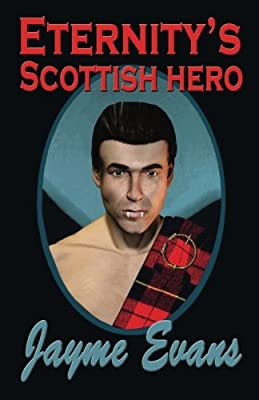 Eternity's Scottish Hero (The Eternity Series) (Volume 3)