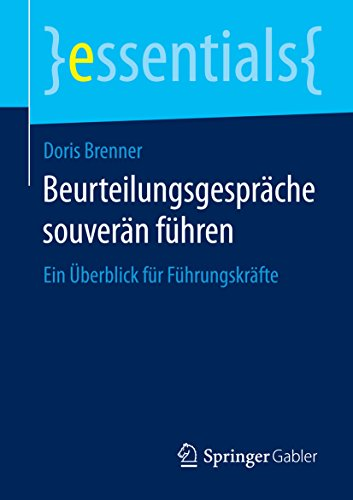 (Beurteilungsgespräche souverän führen: Ein Überblick für Führungskräfte (essentials) (German Edition) )