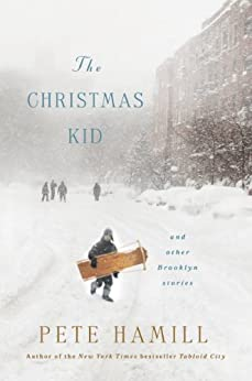 The Christmas Kid: And Other Brooklyn Stories by [Hamill, Pete]