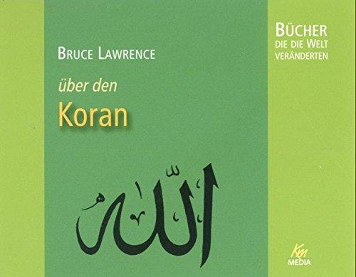 Bruce Lawrence: über den Koran (4 Audio-CDs, Länge: ca. 262 Min.) (Bücher, die die Welt veränderten)