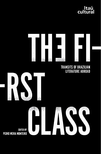 The First Class: Transits of Brazilian Literature Abroad