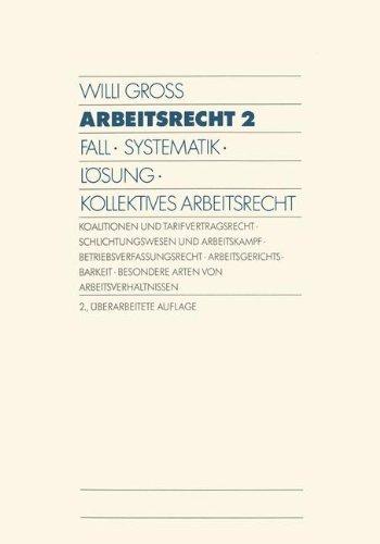 Arbeitsrecht, in 2 Bdn., Bd.2, Kollektives Arbeitsrecht Taschenbuch – 1. Januar 1992 Willi Gross Springer 3409271007 Handels- und Wirtschaftsrecht