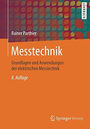 Messtechnik  Grundlagen Und Anwendungen Der Elektrischen Messtechnik
