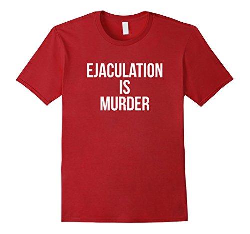 Men's Ejaculation is Murder T Shirt Pro-Life Catholic Abo...