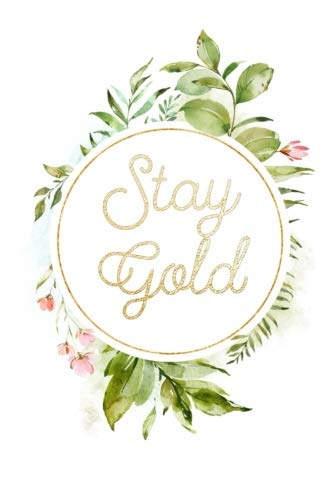 Stay Gold: Journal Notebook College Ruled Lined