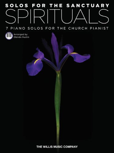 Download Solos for the Sanctuary - Spirituals: 7 Piano Solos for the Church Pianist/Mid to Later Intermediate Level ebook