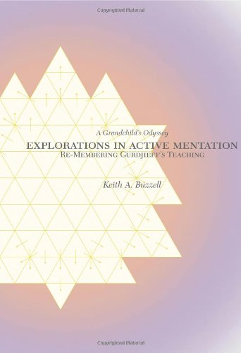 Explorations in Active Mentation: Re-Membering Gurdjieff's Teaching, A Grandchild's Odyssey