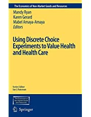 Using Discrete Choice Experiments to Value Health and Health Care (Volume 11)