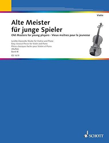 Alte Meister für junge Spieler: Leichte klassische Stücke. Band 3. Violine und Klavier.