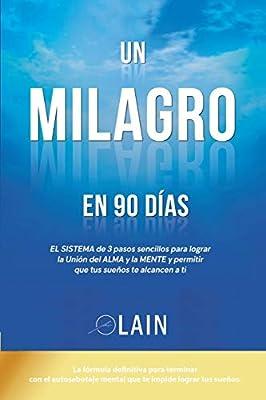 Un Milagro en 90 Dias (La Voz de Tu Alma): Amazon.es: Garcia, Lain ...