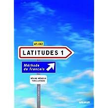 Latitudes. Per le Scuole superiori. Con CD Audio: LATITUDES NIVEAU 1 2008 LIVRE + CD