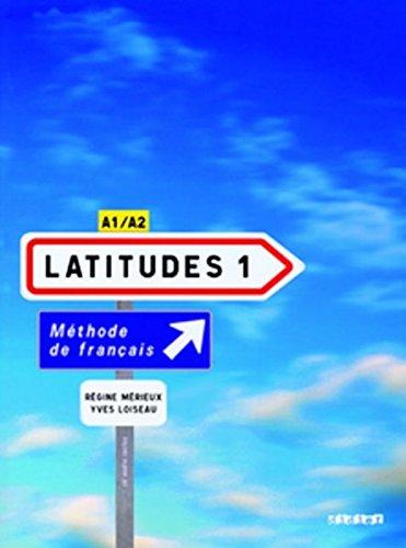 Latitudes 1: Livre de l'eleve 1 & CD-audio: Methode De Francais A1/A2 (French Edition)