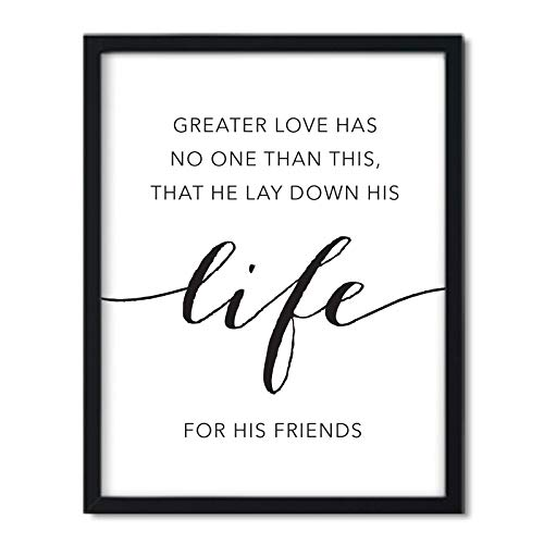 Andaz Press Unframed Black White Wall Art Decor Poster Print, Bible Verses, John 15:13: Greater Love has no one Than This, That he Lay Down his Life for his Friends, 1-Pack (No Greater Love Than This Bible Verse)