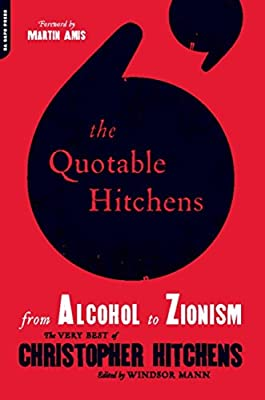 The Quotable Hitchens: From Alcohol to Zionism
