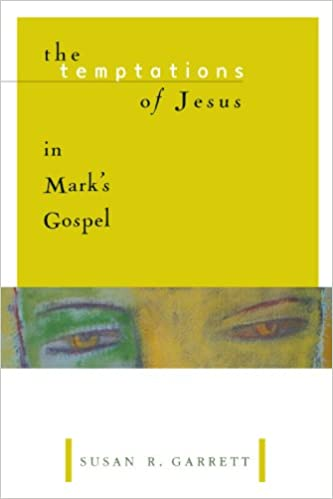 The Temptations of Jesus in Mark's Gospel