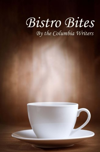 Bistro Bites (Columbia Writers Anthology Book 1) ()
