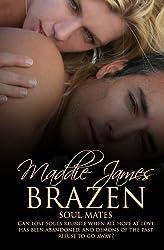 Brazen (The Soul Mates Series) (Volume 2)
