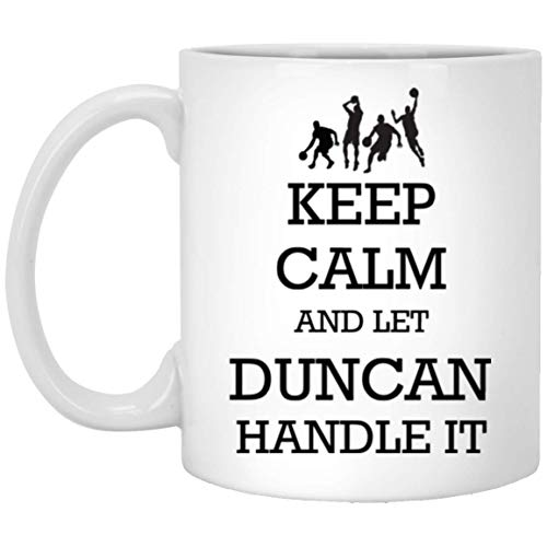 Personalized mugs with names - Basketball Keep Calm and let Duncan handle it Tea Cup - Customized mugs for Duncan, Adult or Men on Birthday, Xmas, Valentine, Independence Day - Basketball Mug -