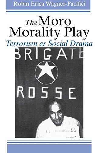 The Moro Morality Play: Terrorism as Social Drama