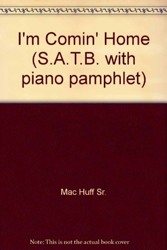 I'm Comin' Home (S.A.T.B. with piano pamphlet)