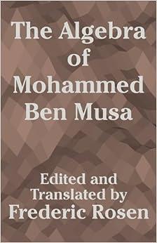Algebra of Mohammed Ben Musa, The (2003-03-12)