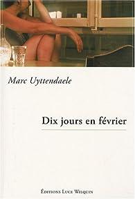 Dix jours en février par Marc Uyttendaele