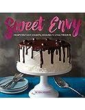 Sweet Envy: Deceptively Easy Desserts, Designed to