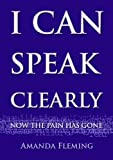 I Can Speak Clearly Now The Pain Has Gone