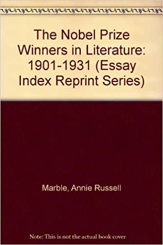 com the nobel prize winners in literature  com the nobel prize winners in literature 1901 1931 essay index reprint series 9780836911855 annie russell marble books