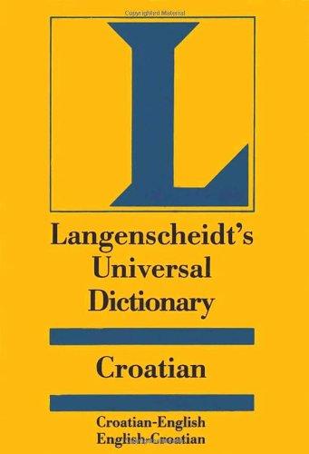 Langenscheidt's Universal Dictionary Croatian: Croatian-English / English-Croatian