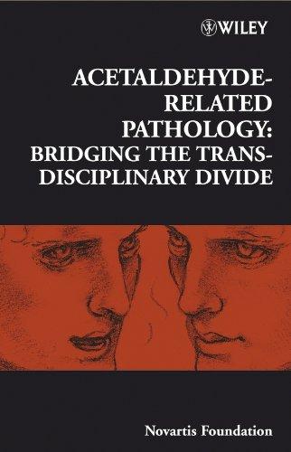 Read Online Acetaldehyde-Related Pathology: Bridging the Trans-Disciplinary Divide (Novartis Foundation Symposia) pdf