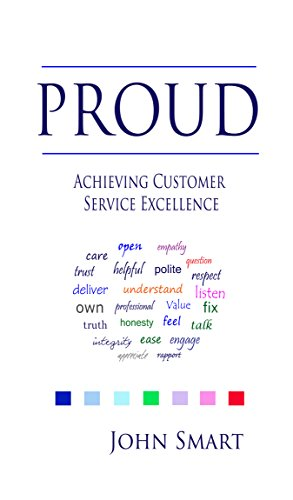 PROUD - Achieving Customer Service Excellence: Probably the