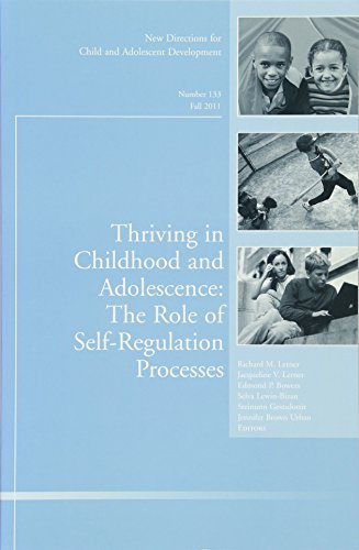 Thriving in Childhood and Adolescence: The Role of Self Regulation Processes: New Directions for Child and Adolescent De