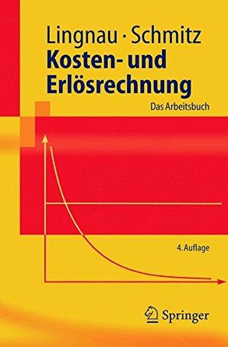 Kosten- Und Erlösrechnung: Das Arbeitsbuch (Springer-Lehrbuch) (German Edition)