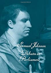 The Works of Samuel Johnson, Vols 11-13: Debates in Parliament (The Yale Edition of the Works of Samuel)