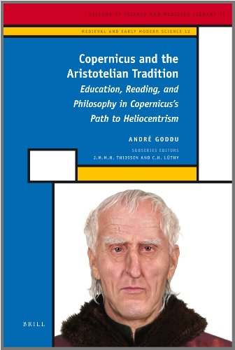 Copernicus and the Aristotelian Tradition (History of Science and Medicine Library 15/Medieval and Early Modern Science 12)
