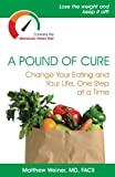 A Pound of Cure: Change Your Eating and Your