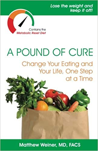 A Pound Of Cure Change Your Eating And Your Life One Step At A