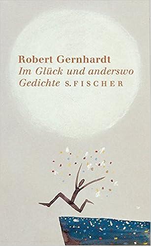 Im Glück Und Anderswo Gedichte Amazonde Robert Gernhardt