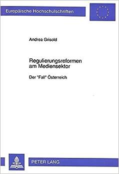 Book Regulierungsreformen Am Mediensektor: Der -Fall- Oesterreich (Europaeische Hochschulschriften / European University Studie)