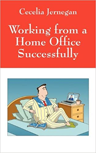 Book Working from a Home Office Successfully: Best Practice Tips