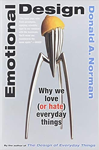 2d058d501ab Emotional Design: Why We Love (or Hate) Everyday Things: Don Norman ...