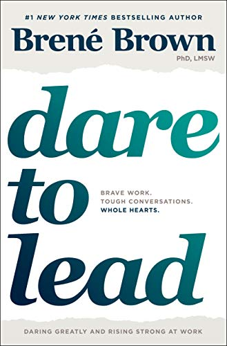 Book cover from Dare to Lead: Brave Work. Tough Conversations. Whole Hearts. by Brené Brown