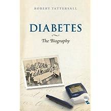 Diabetes: The Biography (Biographies of Disease)