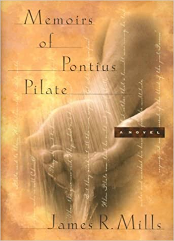 Memoirs of Pontius Pilate by James R. Mills (2000-02-02)