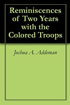 Reminiscences of Two Years with the Colored Troops by [Addeman, Joshua A.]