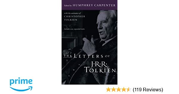 The Letters of J.R.R. Tolkien: J. R. R. Tolkien, Christopher ...