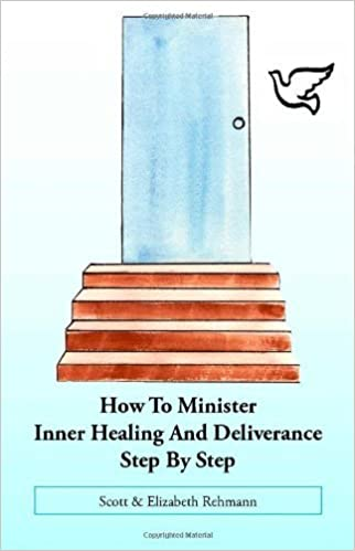 Book How to Minister Inner Healing and Deliverance Step by Step by Scott Rehmann (2005-12-28)