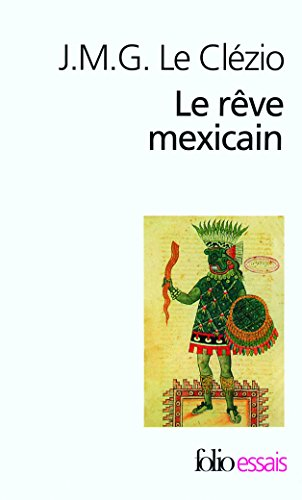 Reve Mexic Ou La Pensee Ou La Pensee Interrompue (Folio/Essais) (French Edition)